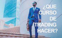 ¿Que Curso de Trading Hacer?